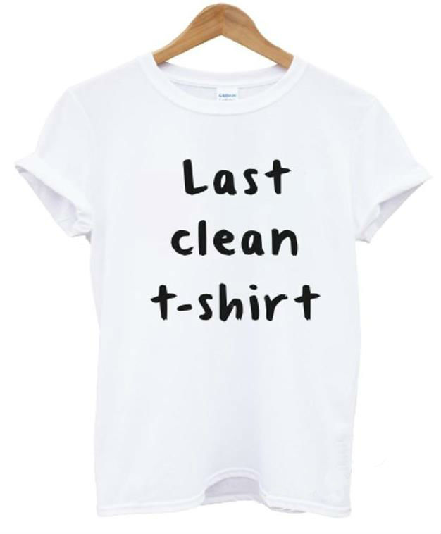 2015 new women tshirt last clean t shirt letters print for How to clean white dress shirts
