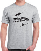 Because I was inverted T Shirt Mens naval jet pilot airplane quote funny printing short sleeve tee US standard plus size S-3XL