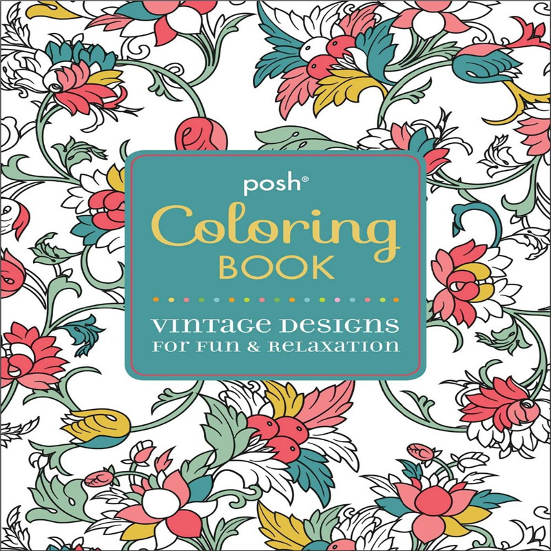 Posh Adult Coloring Book: Vintage Designs for Fun & Relaxation, Coloring Books for Adults Free shipping newest adults