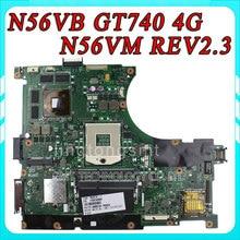 N56VB Motherboard N56VM REV2.3 mainboard GT740 4G DDR3 PGA 989 Fit N56VM N56VJ N56VZ 100% Tested
