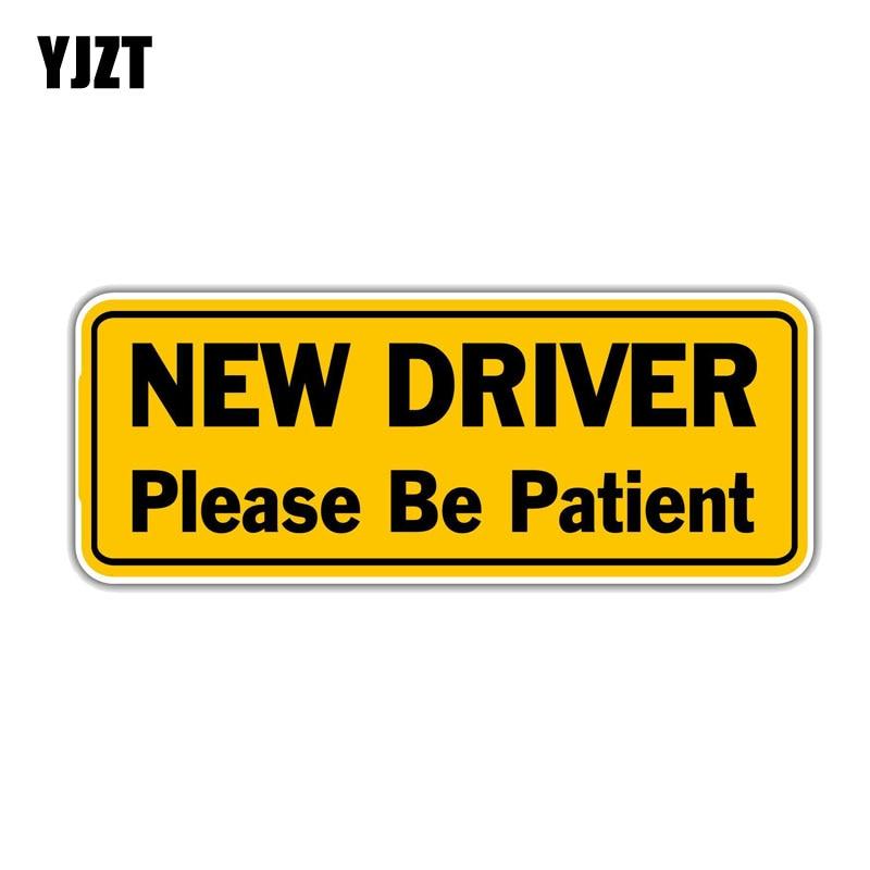 YJZT 16,8 см * 6,3 см новый водитель, пожалуйста, будьте терпеливы, знак, ПВХ наклейка на мотоцикл и машину 11-00721