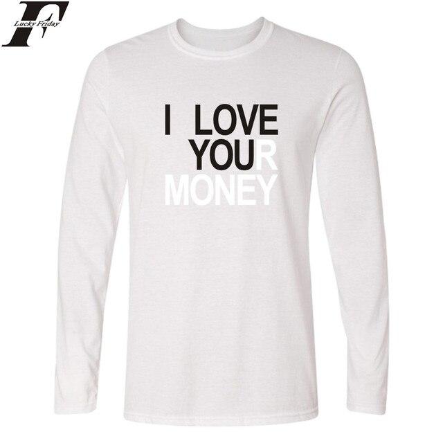 funny t shirts Innovative Design I Love Money Long Sleeve t shirt fitness  Spring T shirt 6ab68aa48e9e