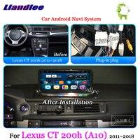 Liandlee автомобиля Android Системы для Lexus CT200h A10 2011 ~ 2018 Радио Стерео Carplay BT ТВ FM gps Wi Fi Нави MAP навигации мультимедиа