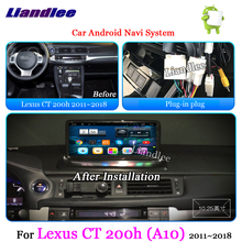 Liandlee Car Android System For Lexus CT200h A10 2011~2018 Radio Stereo Carplay BT TV FM GPS Wifi Navi MAP Navigation Multimedia