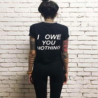 Harajuku Swag Fashion T Shirt Women Men Tumblr Punk Rock Short Sleeve I Owe You Nothing