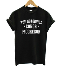 The Notorious Conor McGregor Letter T shirt Fashion Casual Funny Tee White Black Top Tee Hipster Street WMT187