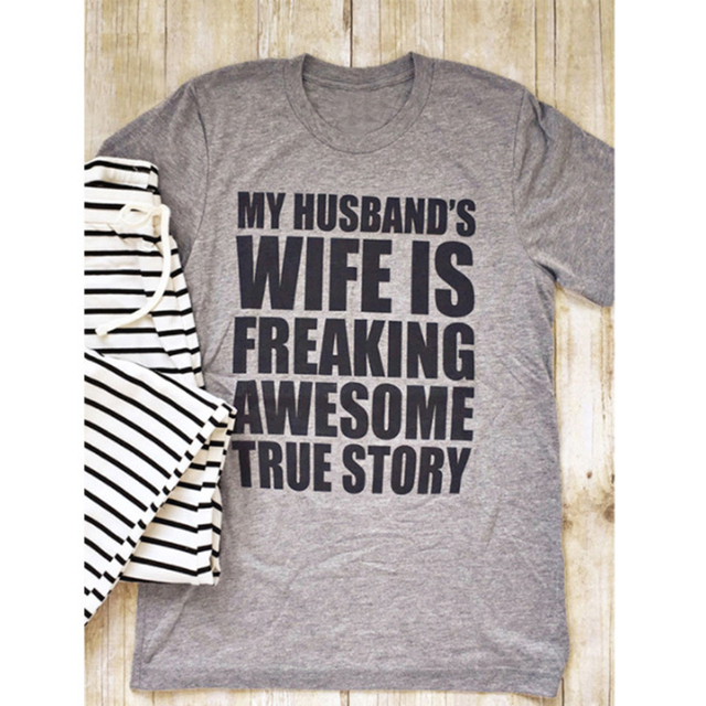 0cc3d2c7 Momoluna Female T-shirt MY HUSBAND'S WIFE IS FREAKING AWESOME TRUE STORY  Women Men Funny T Shirt For Lady Tees Tops Tshirt