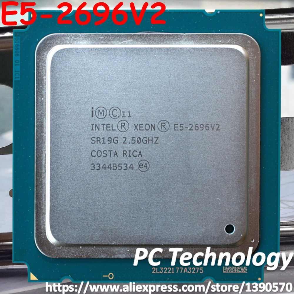 Original Intel Xeon OEM Version E5-2696V2 12-CORE 2.5GHZ 30MB E5-2696 V2 E5 2696 V2 LGA-2011 22NM 120W Processor CPU E5 2696V2
