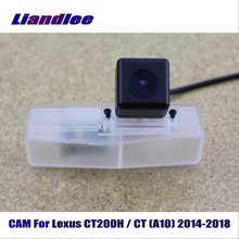 Liandlee CAM For Lexus CT200H / CT (A10) 2014-2018 Car Rear Back Camera Rearview Reverse Parking HD CCD Night Vision