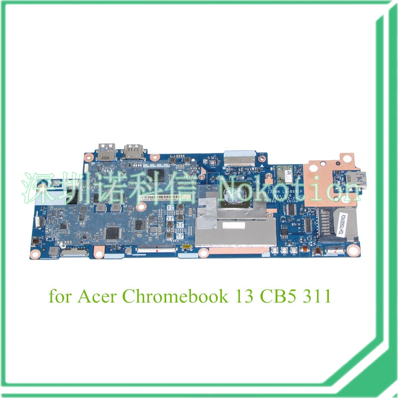 NOKOION MB.DUMMY.021 MBDUMMY021 Z3ENN LA-B551P Rev 0.6 For acer Chromebook 13 CB5 311 laptop motherboard laptop keyboard for acer c720 3404 chromebook black 9z nbrsc a0u rbasc0u