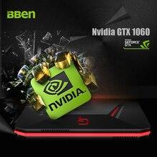 Bben GB01 настольных мини-ПК компьютер с Intel Gen 7th I7-7700HQ NVIDIA GeForce GTX1060 Quad сердечники M.2 GDDR5 6 г Оперативная память windows10