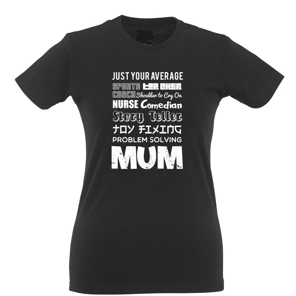 Wholesale T Shirts Printing Women Just Your Average Super Mum Mother Qualities Funny Present O-Neck Short-Sleeve Shirt