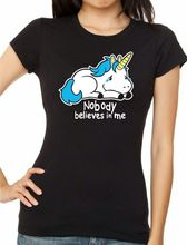 Sad Little Unicorn..Nobody Believes In Me T-shirt Funny Tops Tee New Unisex High Quality Casual Printing free shipping