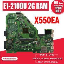 X550EA Motherboard E1-2100U 2GB RAM For ASUS X552E X550E X550EP laptop Motherboard  X550EA Mainboard  X550EA Motherboard test ok