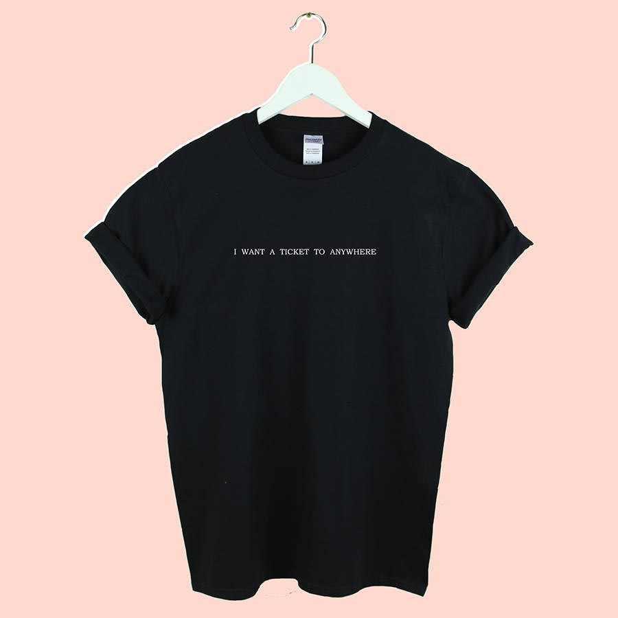 Chcę bilet do dowolnego miejsca podróży drukuj koszulka damska bawełna Casual Funny t shirt dla pani dziewczyna koszulka Hipster Drop Ship Y-69