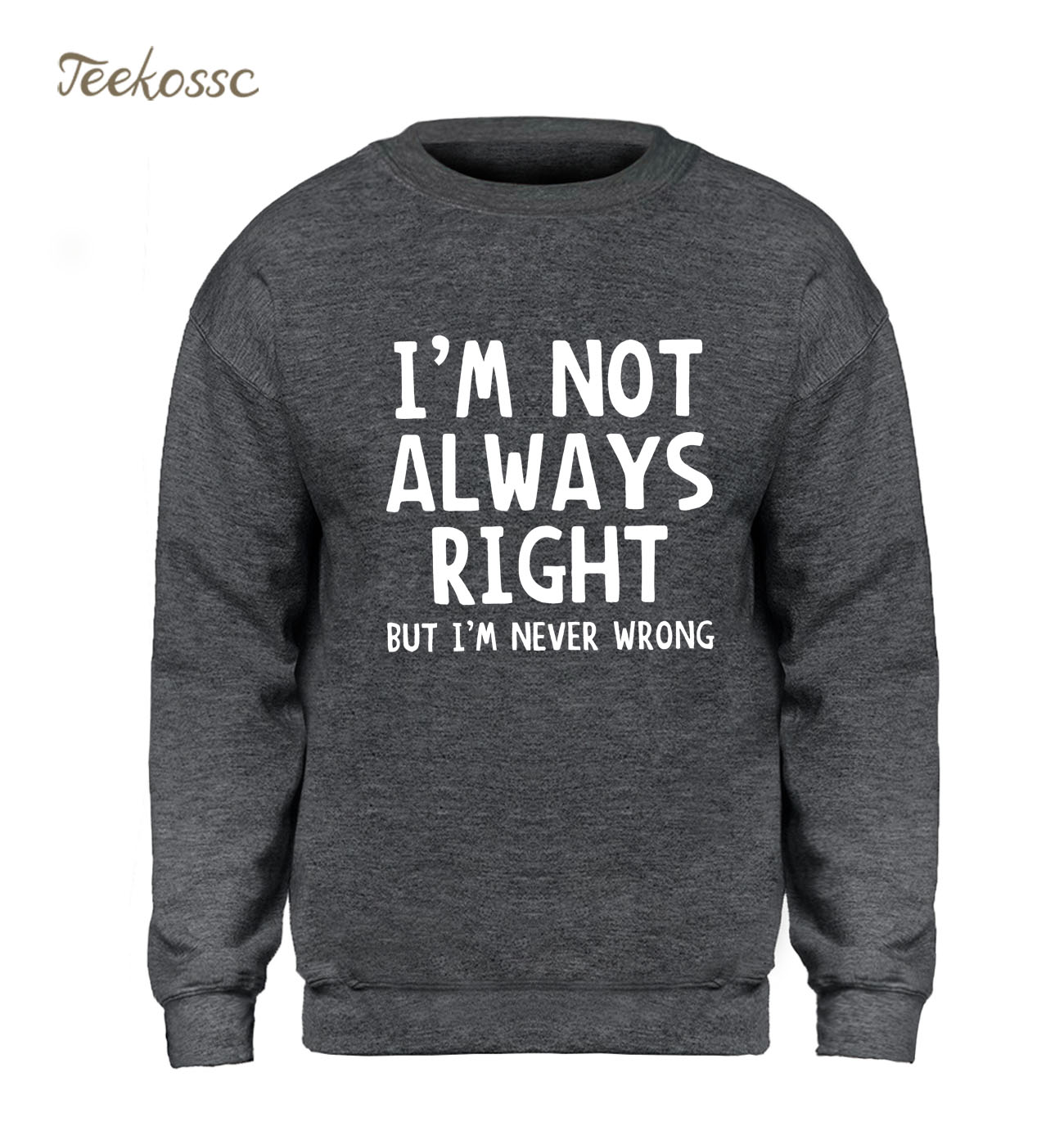 I'm Not Always Right But I'm Never Wrong Hoodie Men Letters Printed Sweatshirt Black Winter Autumn Fleece Warm Sportswear Mens