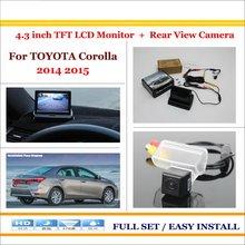 """Para Toyota Corolla 2014 2015-Cámara Trasera de Respaldo Del Revés Del Coche + 4.3 """"TFT LCD Monitor de la Pantalla = 2 en 1 Sistema Del Estacionamiento Del Rearview"""