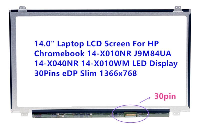14.0 Laptop LCD Screen For HP Chromebook 14-X010NR J9M84UA 14-X040NR 14-X010WM LED Display 30Pins eDP Slim 1366x768 nt125whm n42 fit b125xtn01 0 12 5led lcd screen edp 30pins 2 special screw hole