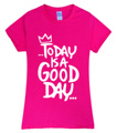 2017 sexy Summer TODAY IS A GOOD DAY print t shirt Women brand tops harajuku tee pink shirt funny angel grunge femme black white