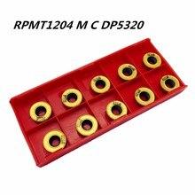 10PCS Lathe tool RPMT1204 M C DP5320 new high quality carbide blade metal turning tools RPMT1204 lathe tool CNC milling cutter цена