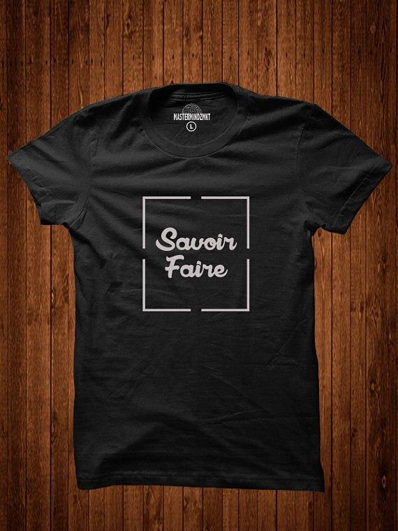 Savoir Faire, t shirt graphique français,