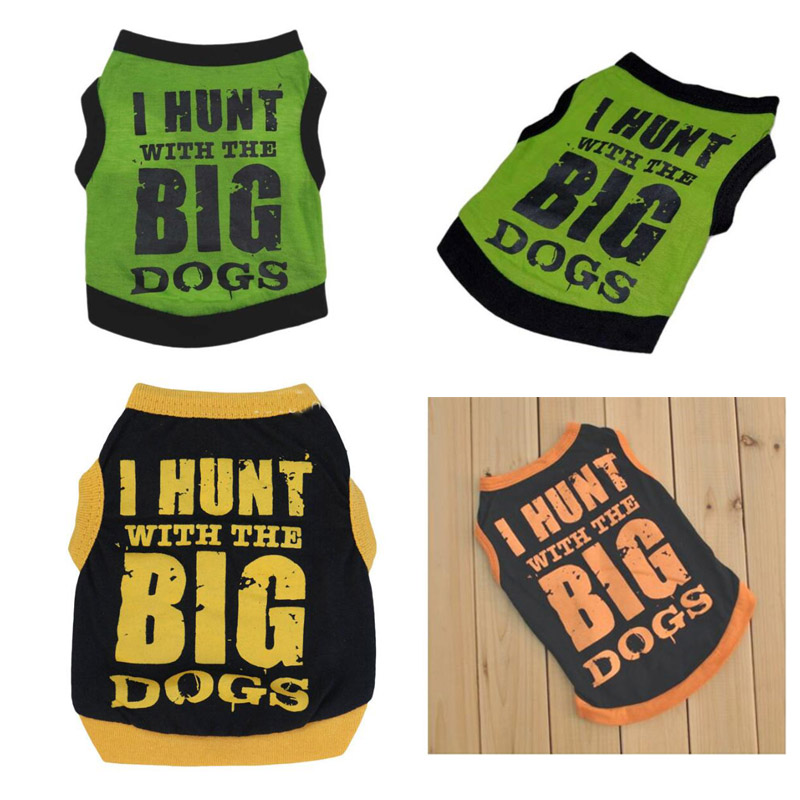 Pet Dog clothes Dog shirt Cotton Printed I Hunt with the big dog Vest for small Dog Chihuahua Teddy Vests Drop Shipping