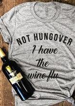 Não de ressaca eu tenho o vinho gripe cinza camisa casual 90s menina grunge camiseta verão estético roupas na moda camisetas gráficas