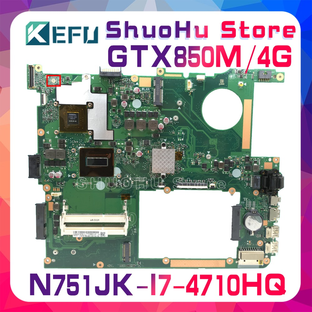 KEFU For ASUS N751JK N751JX N751J I7-4710HQ CPU GTX850M Laptop Motherboard Tested 100% Work Original Mainboard