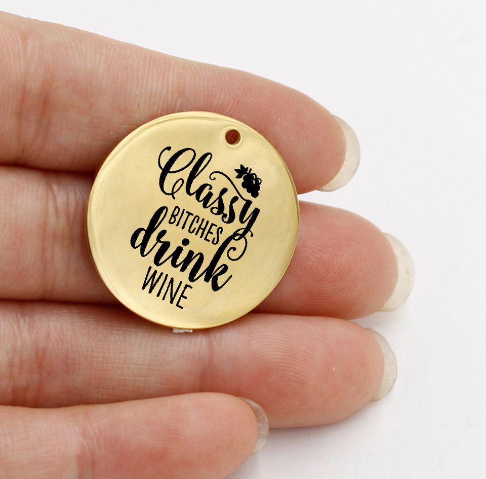 BFS4201 Funny Wine Stainless Steel Charms Bitches be Sippin