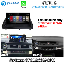 YESSUN 10,25 «для Lexus CT 200 h CT200h 2013 ~ 2018 Android Carplay gps Navi карты навигации плеер радио Wi-Fi стерео no DVD