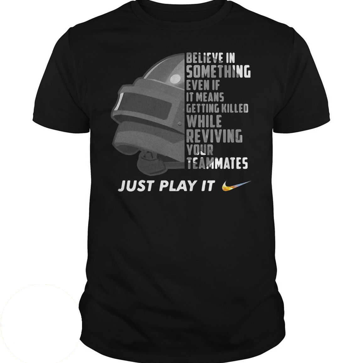 Just Play It PUBG Believe In Something Even PlayerUnknown's Battlegrounds T Shirt Cartoon Short Sleeve Free Shipping