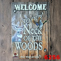 WELCOME TO OUR NECK OF THE WOODS Printing Metal Plaque IRON Wall Sticker Art Painting Tin