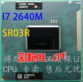 Оригинал цпу intel Core процессор I7 I7-2640M SR03R 2640 М SRO3R 2.8 Г-3.5 Г/4 М для HM65 HM67 Бесплатная Доставка