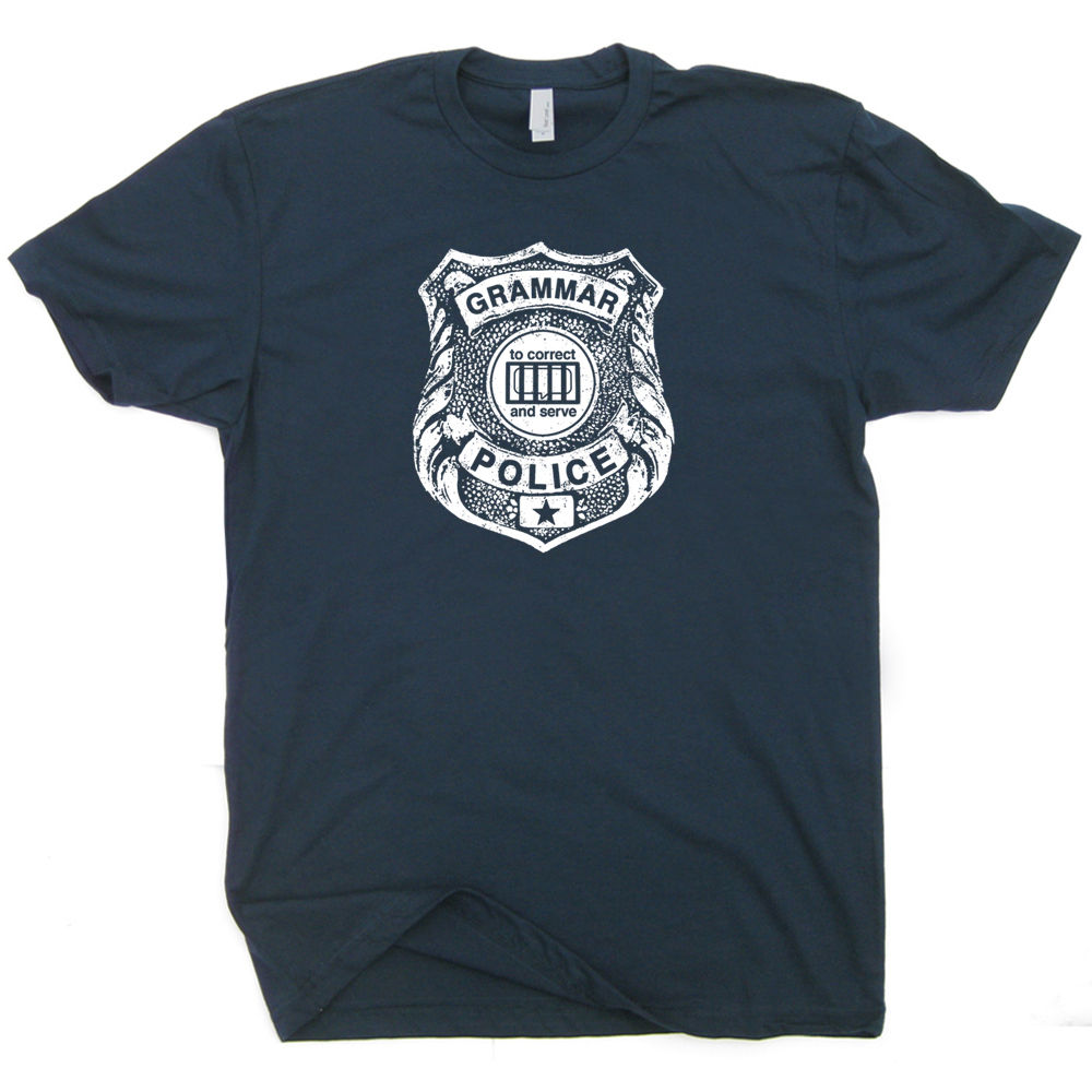 426e3a672c Grammar Police T Shirt Geek Book Nerd Teacher Funny Literary College Humor  Cool 2017 Latest Fashion