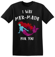 2018 New Summer Men Hot Sale Fashion I Was Mer Made For You Gorgeous Mermaid Men