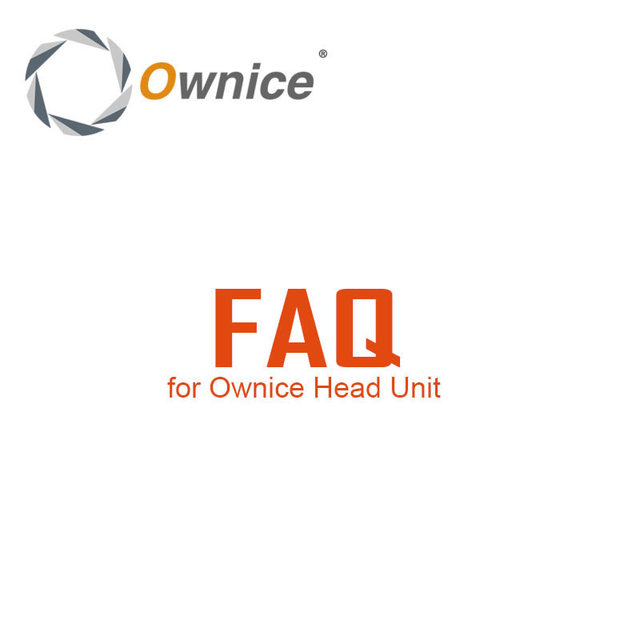 FAQ (Frequently Asked Questions) About Ownice C500 Quad Core Android Car DVD
