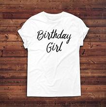 Birthday Girl T-shirt,Birthday Gift T-shirts,Birthday Present,Gift For Her New T Shirts Funny Tops Tee Unisex