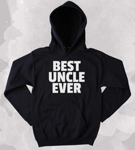 Uncle Sweatshirt Best Ever Clothing Greatest Family Tumblr Hoodie-Z187