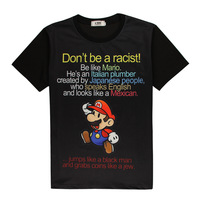 Hot Mario Funny 3D Print T Shirt Don T Be A Racist Cotton Unisex Costume Tee