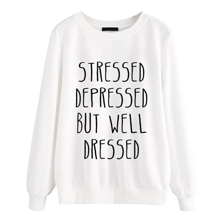 Hooded 2019 Raglan Sleeve Fitness Sweatshirt Stressed Depressed But Well Dressed Women Kpop Harajuku Tracksuit Femme Brand Hoody Women's Clothing
