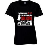 So My English Bulldog Can Live A Better Life Women S T Shirt 2017 Summer Harajuku