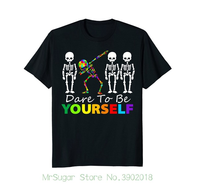 93c9b906028 Skeleton Dabbing Dare To Be Yourself T Shirt Funny Autism T Shirt Men Loose  Size Tshirt