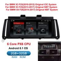 IPS 2G+32G Android 8.1 car multimedia GPS for BMW X3 F25 X4 F26 (2010 2013) Original CIC System (2013 2017) Original NBT System