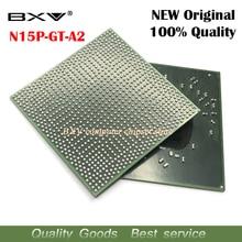 N15P GT A2 N15P GT A2 100% neue original BGA chipsatz kostenloser versand mit volle tracking nachricht