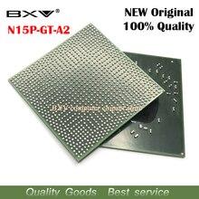 N15P GT A2 N15P GT A2 100% nuevo chipset BGA original envío gratis con mensaje de seguimiento completo