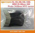 O Envio gratuito de 10 pçs/lote termistor NTC sensor de temperatura 5 k, 10 k, 20 k, 50 k, 100 k 3950 5% 60mm 28 #3*20 sensor de NTC