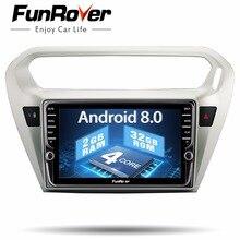 Funrover 8 «ips Android 8,0 2 din автомобильный DVD Радио мультимедийный плеер для peugeot 301 Citroen Elysee 2014-2016 wifi gps стерео аудио