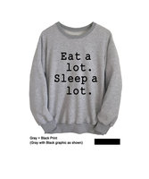 Eat A Lot Sleep A Lot Hipster Sweatshirt Grey Sweater Mens Womens Graphic Tee Funny T