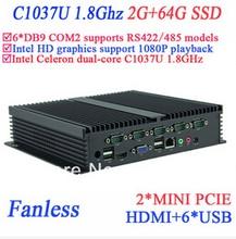 Промышленного управления пк IPC безвентиляторный Celeron c1037u 1.8 ГГц 6 COM VGA микро-hdmi RJ45 2 г оперативной памяти 64 г SSD окон или Linux