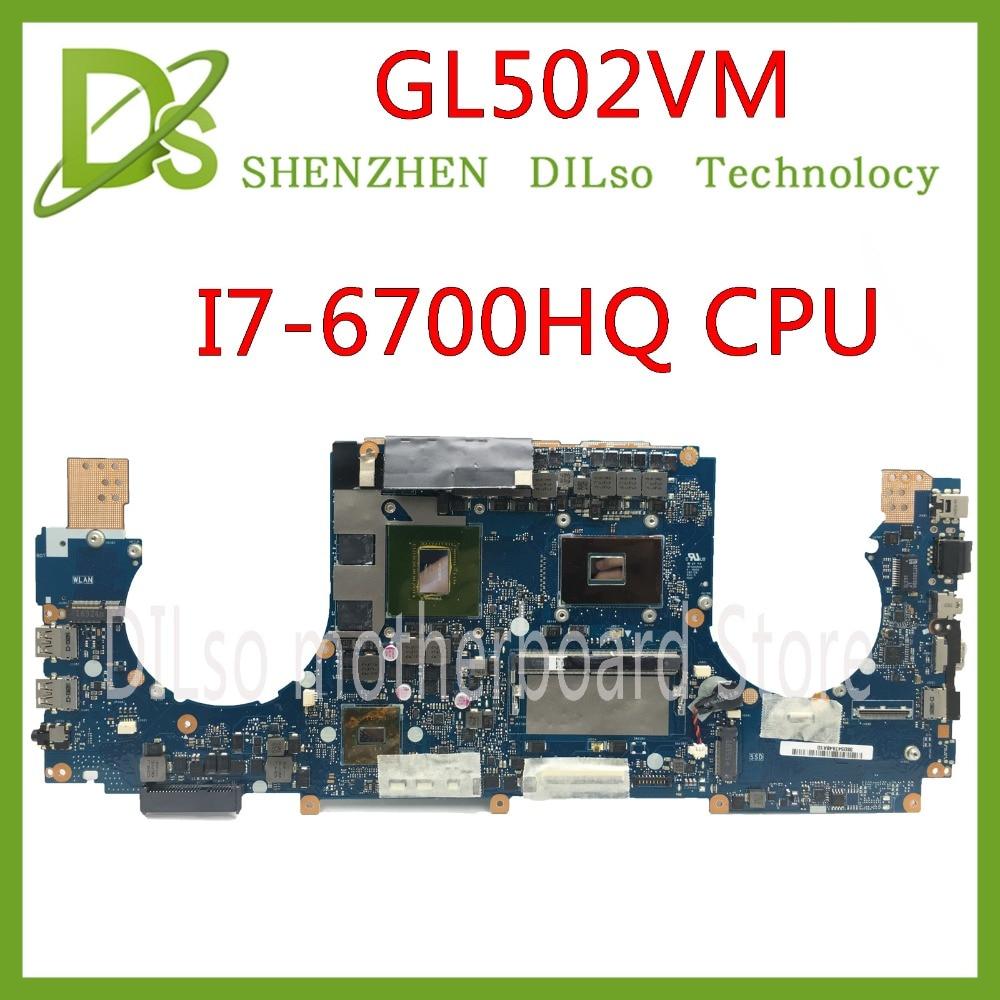 KEFU GL502VM For ASUS GL502 GL502VM GL502VML Laptop Motherboard GL502VM Is  8GB RAM I7-6700HQ CPU